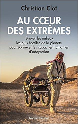 Au coeur des extrêmes: Amazon.fr: CLOT, Christian: Livres