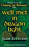 Well Met in Dragon Light: An Erotic Fae Paranormal Romance (Chasing Fae Romance Book 3)