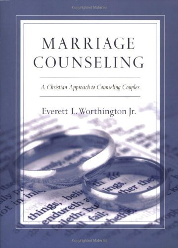 Marriage Counseling: A Christian Approach to Counseling Couples by Everett L. Worthington Jr. (1993-02-11)