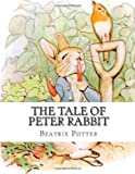 The Tale of Peter Rabbit, Beatrix Potter, 148115589X