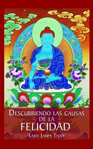 Descubriendo las causas de la felicidad: una introducción al budismo (Spanish Edition)