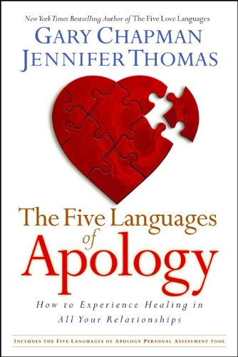 The Five Languages of Apology: How to Experience Healing in all Your Relationships by Northfield Publishing