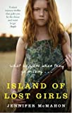 Front cover for the book Island of Lost Girls by Jennifer McMahon