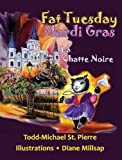 Fat Tuesday * Mardi Gras, Todd-Michael St. Pierre, 9962690668