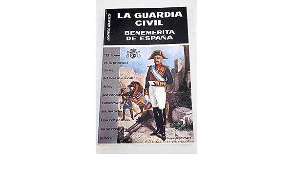 La Guardia Civil: Benemérita de España: Amazon.es: Manfredi ...