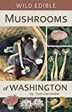 Wild Edible Mushrooms of Washington