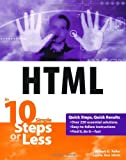 HTML in 10 Simple Steps or Less, Laurie Ann Ulrich and Robert G. Fuller, 0764541234