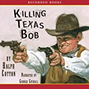 Killing Texas Bob | Ralph Cotton