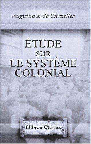 Read Online Étude sur le système colonial (French Edition) pdf epub