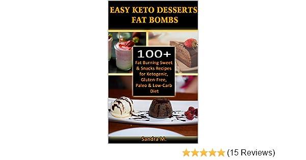 Amazon Com Easy Keto Desserts Fat Bombs 100 Fat Burning Sweet