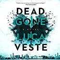 Dead Gone: A Novel Audiobook by Luca Veste Narrated by Mark Meadows