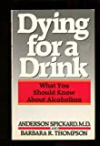 img - for Dying for a Drink by Anderson, M.D. Spickard (1986-10-03) book / textbook / text book