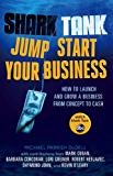 Shark Tank Jump Start Your Business: How to Launch and Grow a Business from Concept to Cash (Digital Picture Book)