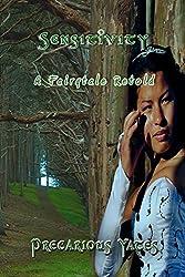 Sensitivity: A Fairy Tale Retold