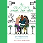 The Daughters Break the Rules | Joanna Philbin
