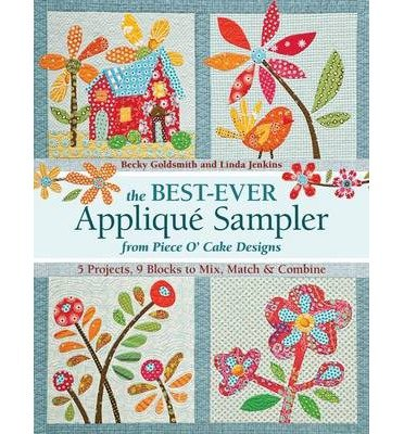 [ The Best-Ever Applique Sampler from Piece O' Cake Designs [With Pattern(s)] by Goldsmith, Becky ( Author ) May-2013 Paperback (Fish Applique Pattern)