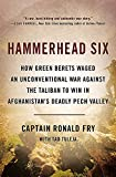 img - for Hammerhead Six: How Green Berets Waged an Unconventional War Against the Taliban to Win in Afghanistan's Deadly Pech Valley book / textbook / text book