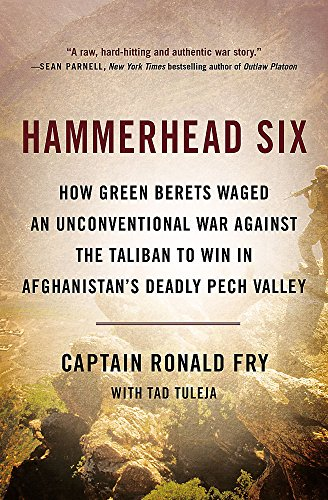 Hammerhead Six: How Green Berets Waged an Unconventional War Against the Taliban to Win in Afghanist - http://medicalbooks.filipinodoctors.org
