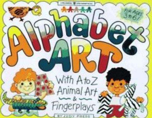 Alphabet Art: With A-Z Animal Art & Fingerplays (Williamson Little Hands Series)