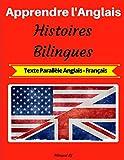 Apprendre l'Anglais: Histoires Bilingues (Texte Parallèle Anglais-Français)