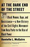 At the Dark End of the Street: Black Women, Rape, and Resistance–A New History of the Civil Rights Movement from Rosa Parks to the Rise of Black Power (Vintage)