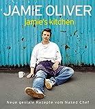 Jamie's Kitchen: Neue geniale Rezepte vom Naked Chef