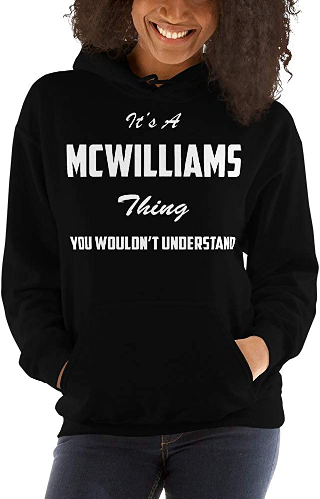 meken Its A MCWILLIAMS Thing You Wouldnt Understand