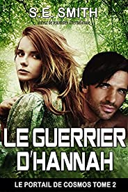 Le Guerrier d'Hannah (Le Portail de Cosmos t. 2) (French Edition)