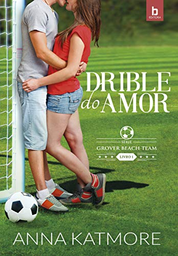 Drible do Amor (Grove Beach Team Livro 1) por [Katmore, Anna]