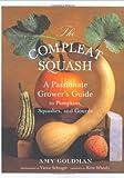 The Compleat Squash, Amy Goldman, 1579652514