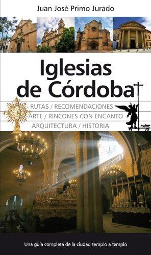 Descargar Libro Iglesias De Córdoba Juan José Primo Jurado