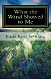 img - for What the Wind Showed to Me (Books for Dementia Patients) (Volume 1) book / textbook / text book
