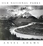 Ansel Adams: Our National Parks: Our Natural Parks