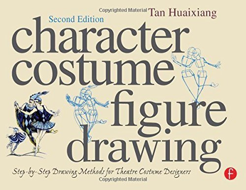Character Costume Figure Drawing: Step-by-Step Drawing Methods for Theatre Costume Designers by Tan Huaixiang (2010-01-15)