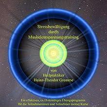 Stressbewältigung durch Muskelentspannungstraining Hörbuch von Theo Gremme Gesprochen von: Theo Gremme
