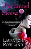 The Perfumed Sleeve by Laura Joh Rowland front cover