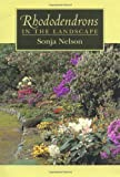 Rhododendrons in the Landscape, Sonja Nelson, 0881924407
