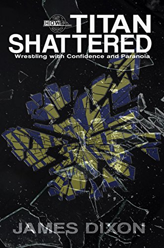 Titan shattered wrestling with confidence and paranoia ebook titan shattered wrestling with confidence and paranoia by dixon james fandeluxe Document