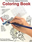 The Periodic Table of Elements Coloring Book, Teresa Bondora, 0977920992