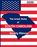 The Great State of South Carolina Weekly Planner: 2020 Diary, Calendar, and Notebook