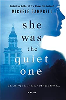 She Was the Quiet One: A Novel by [Campbell, Michele]