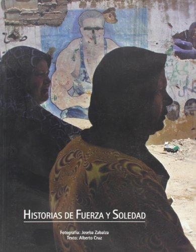 Descargar Libro Historias De Fuerza Y Soledad Joseba Zabalza