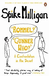 'Rommel?' 'Gunner Who?': A Confrontation in the Desert (Milligan Memoirs Book 2)