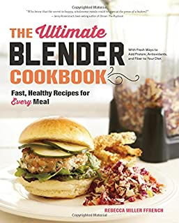 Book Cover: The Ultimate Blender Cookbook: Fast, Healthy Recipes for Every Meal