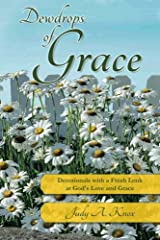 Dewdrops of Grace: Devotionals with a Fresh Look at God's Love and Grace Paperback