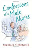 Confessions of a Male Nurse (Confessions Series) (The Confessions Series)