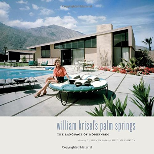 William Krisel's Palm Springs: The Language of Modernism [Heidi Creighton - Chris Menrad] (Tapa Dura)