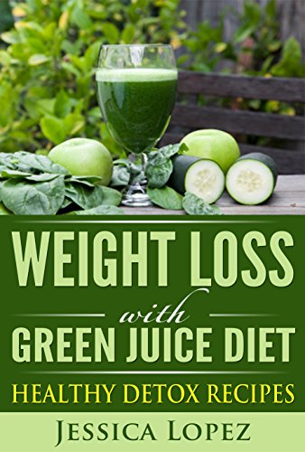 Weight Loss With Green Juice Diet Healthy Detox Recipes For