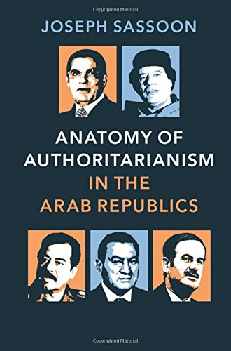 Anatomy of Authoritarianism in the Arab Republics pdf