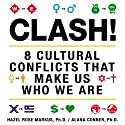 Clash!: 8 Cultural Conflicts That Make Us Who We Are Audiobook by Hazel Rose Markus, Alana Conner Narrated by Hazel Rose Markus, Alana Conner
